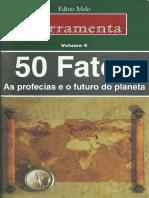 50 Fatos-As Profecias e o Futuro Do Planeta-Édino Melo -Ferramentas