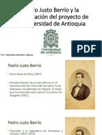 Unidad 5 Pedro Justo Berrío y la Consolidación de la UdeA - Sebastián Martínez