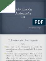 Unidad 5 Colonización Antioqueña - Liliana Peláez Villegas