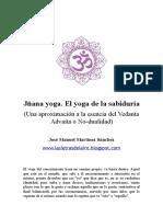 Jñana yoga. El yoga de la sabiduría (Una aproximación a la esencia del Vedanta Advaita o No-dualidad)