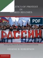 Graeme B. Robertson-The Politics of Protest in Hybrid Regimes_ Managing Dissent in Post-Communist Russia-Cambridge University Press (2010)