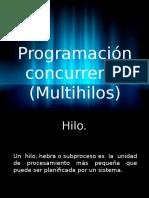 Programación concurrente (Multihilos)