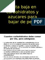 Dieta Baja en Carbohidratos y Azucares Para Bajar