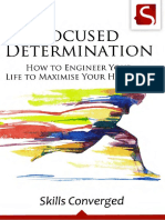 Focused Determination How to Engineer Your Life to Maximise Your Happiness