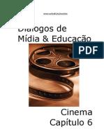 Dialogos de Midia e Educacao 6 - O Cinema