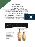 EL GIGANTISMO ES UNA ENFERMEDAD HORMONAL CAUSADA POR LA EXCESIVA SECRECIÓN DE LA HORMONA DEL CRECIMIENTO.docx