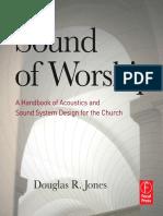 Douglas R. Jones-Sound of Worship_ A Handbook of Acoustics and Sound System Design for the Church-Focal Press (2010).pdf