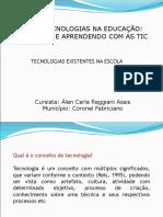tecnologias-existentes-na-escola-55849445068f5.ppt