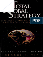 Total Global Strategy - Managing for Worldwide Competitive Advantage - George Yip