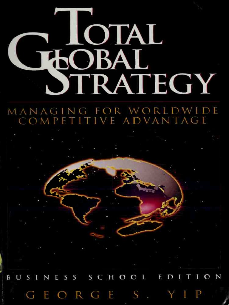 Total global strategy managing for worldwide competitive advantage total global strategy managing for worldwide competitive advantage george yip strategic management competition fandeluxe Image collections