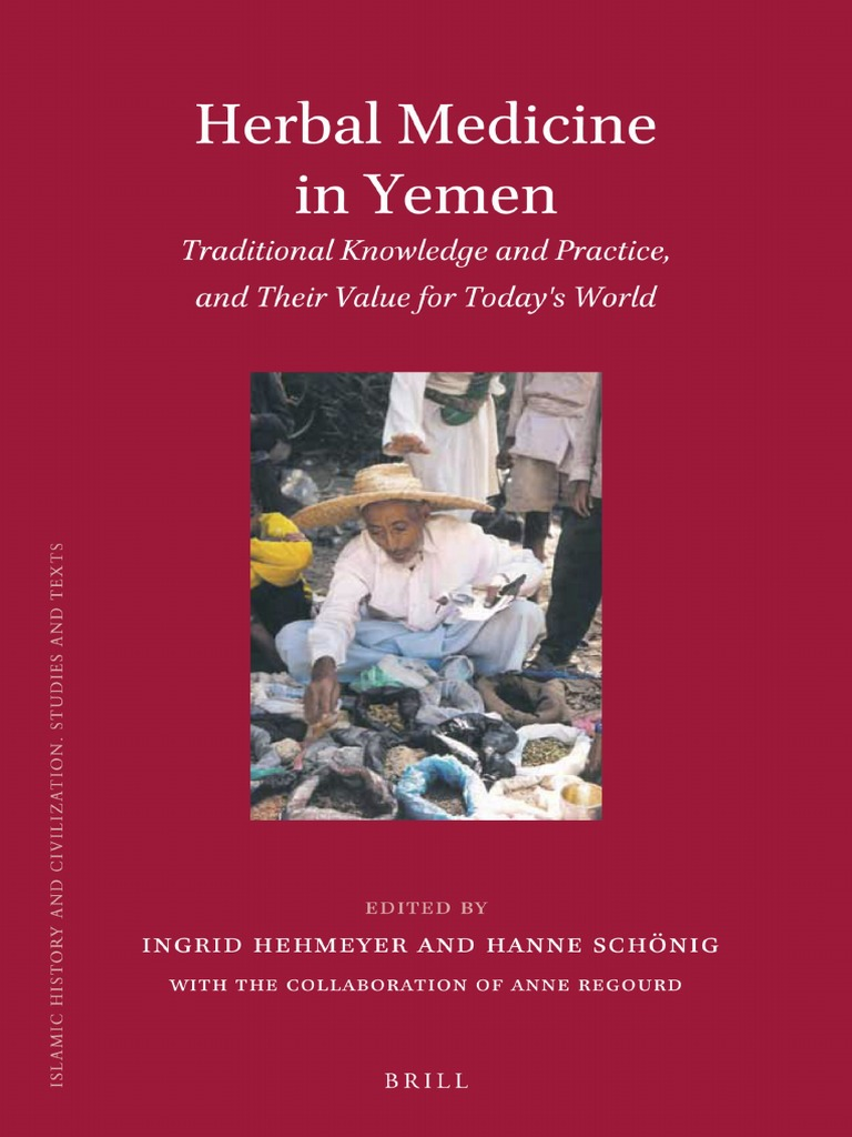 Herbal Medicine in Yemen Traditional Knowledge and Practice, And