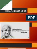 CONSUME HASTA MORIR.pptx