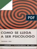 Cómo se Llega a Ser Psicólogo Reik, Theodor.pdf