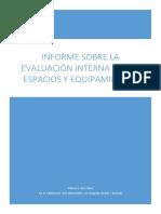 Informe sobre la evaluación interna de los espacios y equipamientos.