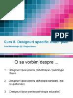 _Curs 8 Metodologie - Designuri Specifice Ariilor Psihologiei (2015!01!10)