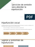 Ejercicios de emisión para abordar la hipofunción