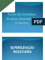 Estradas_Aula 7_Superelevação e Superlargura