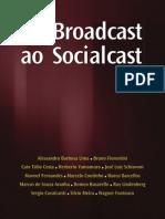 Broadcast Social Cast