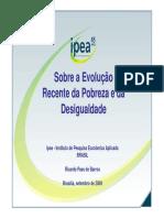 BARROS, Ricardo. Sobre a evolução recente da pobreza e da desigualdade..pdf