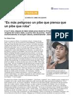 """Página_12 __ Espectaculos __ """"Es Más Peligroso Un Pibe Que Piensa Que Un Pibe Que Roba"""""""