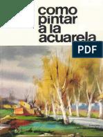 Como Pintar a La Acuarela - Parramon