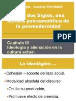 Rojas- Sternbach...Capítulo III  Ideología y alienación en la cultura actual