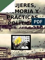 MUJERES, MEMORIA Y PRÁCTICAS POLÍTICAS.pptx