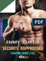 Emmy Curtis - Alpha Ops, Tome 3 Sécurité Rapprochée