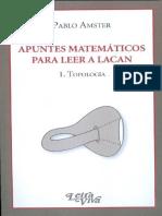 Apuntes matemáticos para leer a Lacan 1. Topología [Pablo Amster].pdf