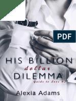 (Guide to Love 02) - His Billion Dollar Dilemma - Alexia Adams.pdf