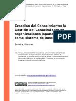 Tanaka, Nicolas (2008). Creacion Del Conocimiento La Gestion Del Conocimiento en Organizaciones Japonesas Como Sistema de Innovacion