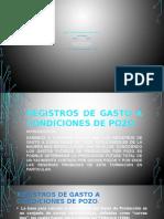 Registros de gasto a condiciones de pozo.pptx