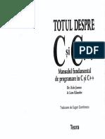 TOTUL DESPRE C SI C++ (MANUALUL FUNDAMENTAL DE PROGRAMARE IN C SI C++)[RO][Kris Jamsa][Lars Kland