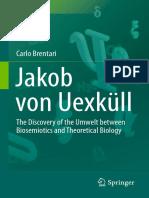 Carlo Brentari (Auth.)-Jakob Von Uexküll_ the Discovery of the Umwelt Between Biosemiotics and Theoretical Biology-Springer Netherlands (2015)