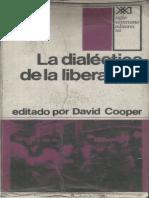 4.- Cooper, David (editor). La dialéctica de la liberación. 228p.pdf