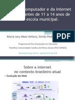 O Uso do Computador e da Internet por Estudantes de 11 a 14 anos de uma escola municipal