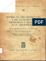 Historia de Cuba republicana y sus antecedentes favorables y adversos a la independencia.pdf