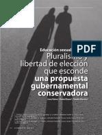 Palma, I., Reyes, D. & Moreno, C. (2013). Educación Sexual en Chile. Pluralismo y Libertad de Elección Que Esconde Una Propuesta Gubernamental Conservadora