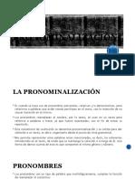La Pronominalización.