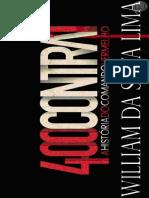 LIMA, W. Quatrocentros Contra Um - A História Do Comando Vermelho