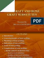 Bone Graft and Bone Graft Substtutes Dr Eyichukwu