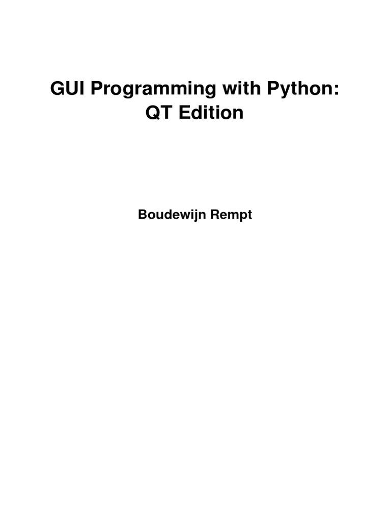 GUI Programming with Python: QT Edition: Boudewijn Rempt