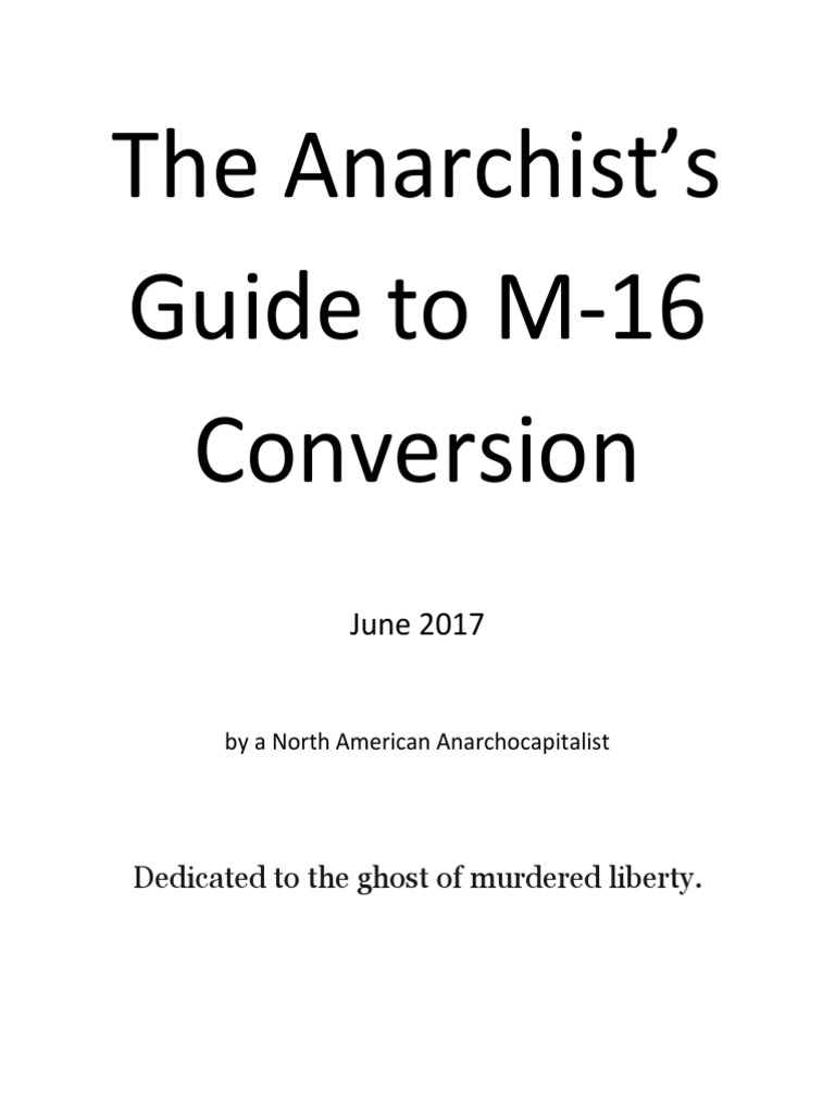 The Anarchists Guide To M-16 Conversion | Trigger (Firearms