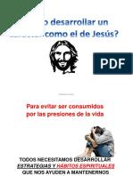 Como Desarrollar un Caracter como el de Jesus.pptx