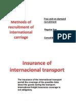 Methods of recruitment of international carriage
