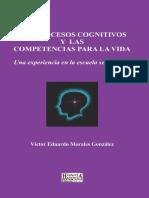 Los Procesos Cognitivos y Las Competencias Para La Vida. Una Experiencia en La Escuela Secundaria - Víctor Eduardo Morales González