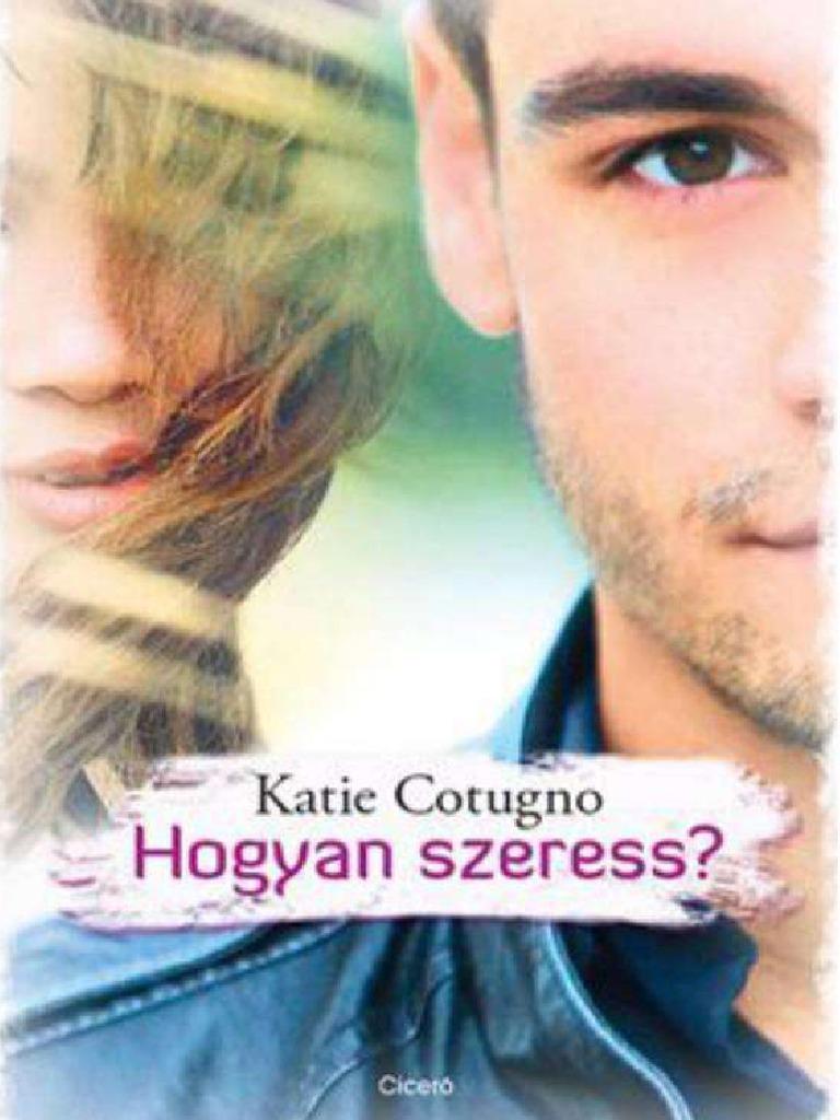 Katie Cotugno - Hogyan Szeress 42154bc473