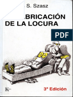 Szasz, T. (1974). La fabricación de la locura. Estudio comparativo de la Inquisición y el movimiento en defensa de la salud mental. Editorial Kairós..pdf