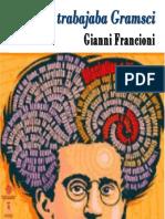 Cómo trabajaba Gramsci - Gianni Francioni.pdf