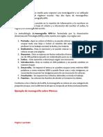 Una Monografía Es Un Medio Para Exponer Una Investigación y Es Utilizado Principalmente en El Régimen Escolar